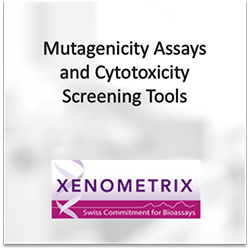 Xenometrix: Mutagenicity Assays and Cytotoxicity Screen Tools